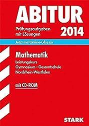 Abitur-Prüfungsaufgaben Gymnasium/Gesamtschule NRW / Zentralabitur Mathematik Leistungskurs 2014 mit CD-ROM: Jetzt mit Online-Glossar. Prüfungsaufgaben mit Lösungen.