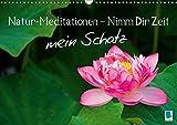 Natur-Meditationen – Nimm Dir Zeit mein Schatz (Wandkalender 2019 DIN A3 quer): Besinnliche Lebensweisheiten für Ruhe und Gelassenheit mit Bildern aus ... (Monatskalender, 14 Seiten ) (CALVENDO Orte)