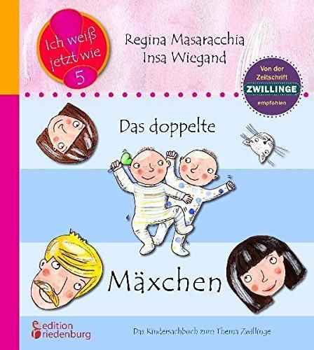 """Das doppelte Mäxchen: Das Kindersachbuch zum Thema Zwillinge: Empfohlen von der Zeitschrift \""""Zwillinge\"""" (Ich weiß jetzt wie!)"""
