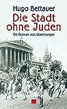 Die Stadt ohne Juden: Ein Roman von ??bermorgen by Hugo Bettauer (2012-02-06)