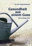 Gesundheit aus einem Guss: Meine Kneipp-Fibel - Jürgen Birmanns