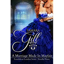 A Marriage Made in Mayfair: (Hot Regency Read) (Scandalous London Series Book 3)