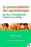 La personnalisation des apprentissages: Agir face à l'hétérogénéité, à l'école et au collège (Pédagogies/Outils) (French Edition)