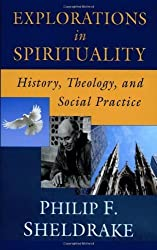 Explorations in Spirituality: History, Theology, and Social Practice