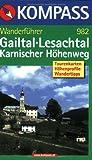 Gailtal /Lesachtal /Karnischer Höhenweg: Wanderführer mit Tourenkarten, Höhenprofilen und Wandertipps