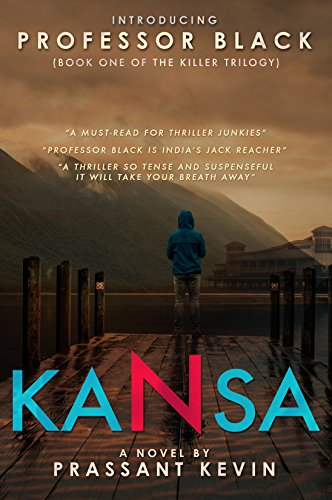 Kansa: (Book 1 – The Killer Trilogy) The Professor Black Series