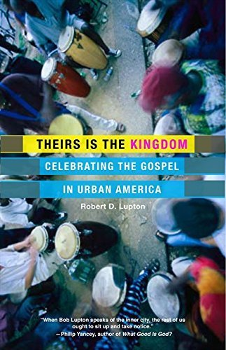 Theirs Is the Kingdom: Celebrating the Gospel in Urban America by Robert D. Lupton (2011-10-11)