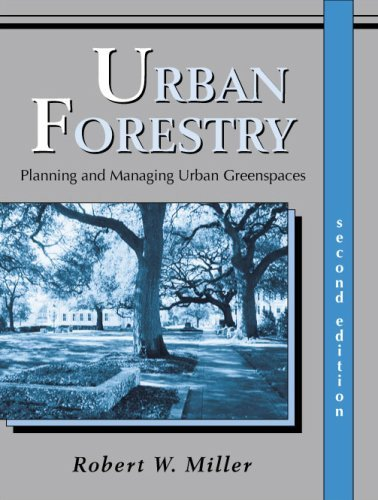 Urban Forestry: Planning and Managing Urban Greenspaces by Robert W. Miller (2007-03-23)