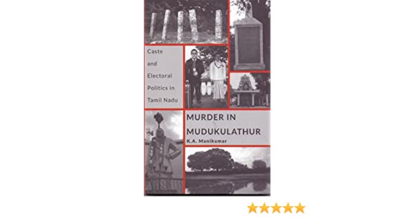 Buy Murder in Mudukulathur :Caste and Electoral Politics in Tamil
