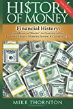 History of Money: Financial History: From Barter to Bitcoin - An Overview of Our Economic History, Monetary System & Currency Crisis