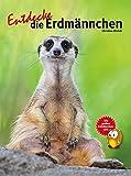 Entdecke die Erdmännchen (Entdecke - Die Reihe mit der Eule / Kindersachbuchreihe, Band 25)
