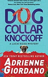 Dog Collar Knockoff (A Lucie Rizzo Mystery) (Volume 2) by Adrienne Giordano (2016-01-29)