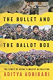 The Bullet and the Ballot Box (The Story of Nepal's Maoist Revolution)