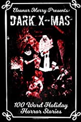 Dark X-Mas: 100 Word Holiday Horror Stories Paperback