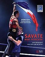 Savate, boxe française - Entraînement nouvelle génération de Jérôme Huon