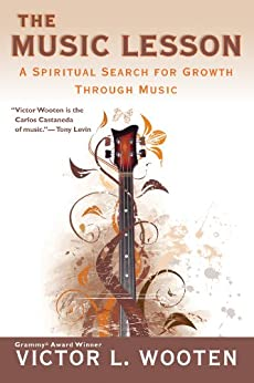 The Music Lesson: A Spiritual Search for Growth Through Music von [Wooten, Victor L.]