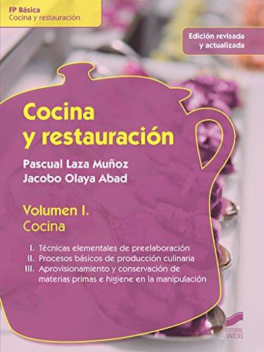 Cocina y restauración. Volumen 1: Cocina (edición revisada y actualizada) (Hostelería y Turismo)