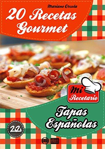 20 RECETAS GOURMET - TAPAS ESPAÑOLAS (Colección Mi Recetario nº 22)