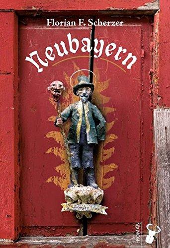 Scherzer, Florian F.: Neubayern