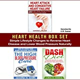 Heart Health Box Set: Simple Lifestyle Changes to Reverse Heart Disease and Lower Blood Pressure Naturally