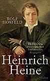 Heinrich Heine: Die Erfindung des europäischen Intellektuellen - Biographie