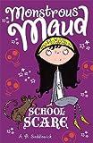 Monstrous Maud: School Scare
