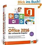 Office 2016: Der umfassende Ratgeber....