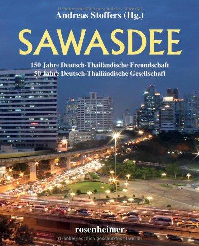 Sawasdee - 150 Jahre Deutsch-Thailändische Freundschaft - 50 Jahre Deutsch-Thailändische Gesellschaft