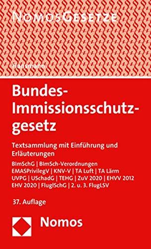 Bundes-Immissionsschutzgesetz: Textsammlung mit Einführung und Erläuterungen