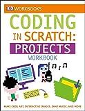 Coding in Scratch: Projects Workbook (DK Workbooks)