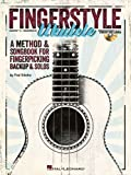 Fingerstyle Ukulele - A Method & Songbook For Fingerpicking Backup & Solos (Book/CD) Pap/Com Edition by Sokolow, Fred (2013)