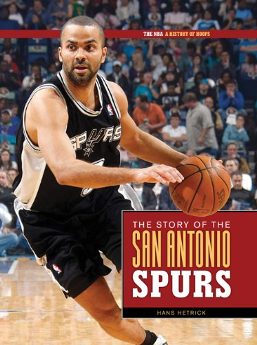 The Story of the San Antionio Spurs (NBA: A History of Hoops (Paperback)) por Hans Hetrick