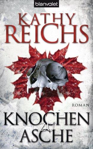 Knochen zu Asche: Roman (Die Tempe-Brennan-Romane 10)