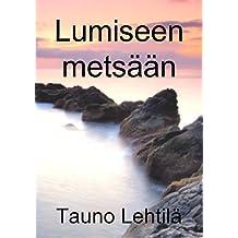 Lumiseen metsään (Finnish Edition)