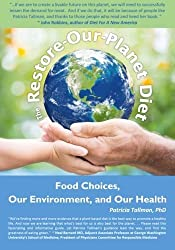 The Restore-Our-Planet Diet: Food Choices, Our Environment, and Our Health by Patricia Tallman PhD (2015-02-28)