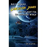 Relic Worlds - Lancaster James & the Search for the Promised World (English Edition)
