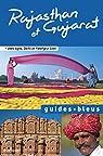 Guides bleus. Rajasthan et Gujarat par bleus