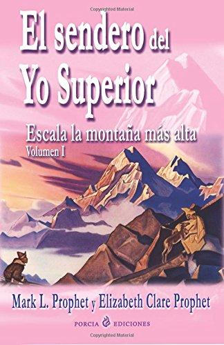 El sendero del Yo Superior: Escala la montana mas alta