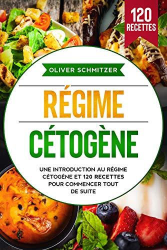Couverture du livre Régime Cétogène: Une introduction au Régime Cétogène et 120 recettes pour commencer tout de suite