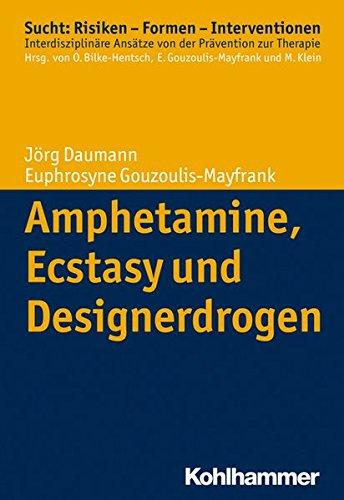 Amphetamine, Ecstasy und Designerdrogen (Sucht: Risiken - Formen - Interventionen)