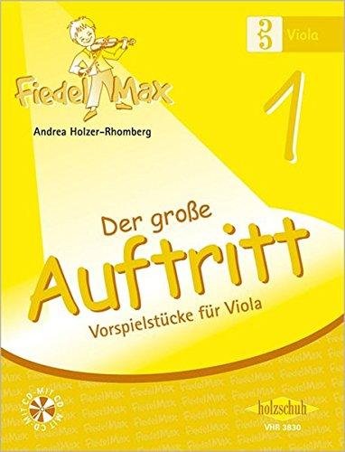 Fiedel Max - Der große Auftritt Band 1: Vorspielstücke für Viola, mit CD