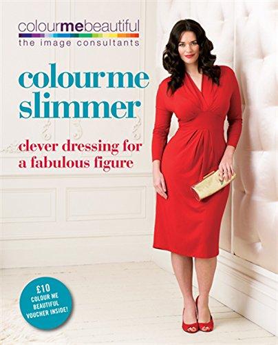 Colour Me Slimmer: Clever dressing for a fabulous figure (Colour Me Beautiful) por Veronique Henderson
