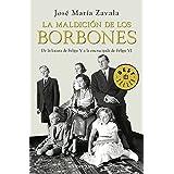 La maldición de los Borbones: De la locura de Felipe V a la encrucijada de Felipe VI (Best Seller)