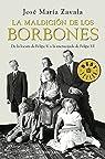 La maldición de los Borbones par Jose M. Zavala