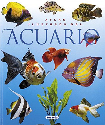 Atlas ilustrado del acuario por Susaeta Ediciones S A