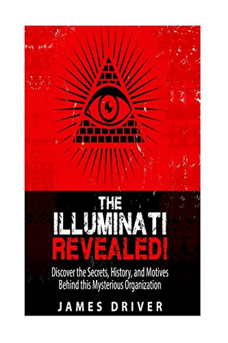 the-illuminati-revealed-discover-the-secrets-history-and-motives-behind-this-mysterious-organization