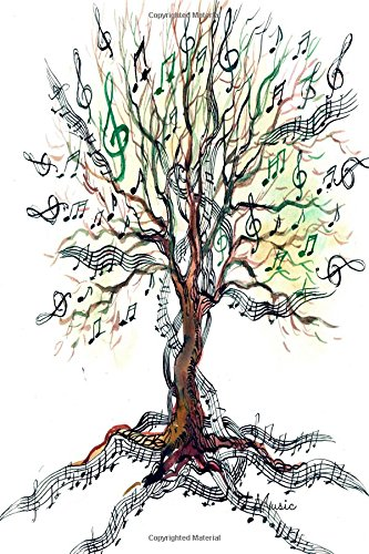 Music: Tree. Gifts For Music Lovers, Teachers, Students,  Songwriters. Presents For Musicians. 6 x 9in Journal Ruled Notebook To Write In 200 Lined Pages