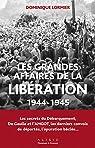 Les grandes affaires de la libération : 1944-1945 par Lormier