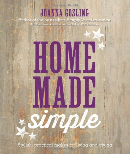 Home Made Simple: Stylish, Practical Makes for Living and Giving