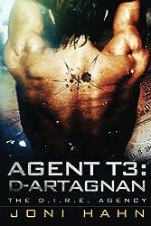 Agent T3: d'Artagnan (The D.I.R.E. Agency) (Volume 3) by Joni Hahn (2013-12-12)